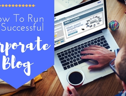 How to Run a Successful Corporate Blog